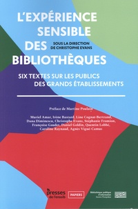 Christophe Evans - L'expérience sensible des bibliothèques - Six textes sur les publics des grands établissements.