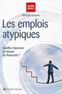 Christophe Everaere - Les emplois atypiques - Quelles réponses au besoin de flexisécurité ?.