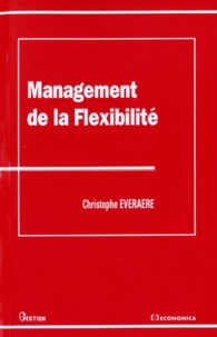 Christophe Everaere - Management de la flexibilité.