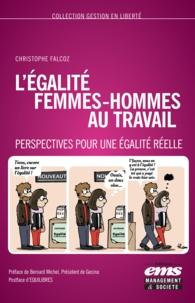 Christophe Falcoz - L'égalité femmes-hommes au travail - Perspectives pour une égalité réelle.