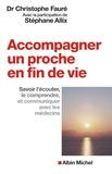 Christophe Fauré et Stéphane Allix - Accompagner un proche en fin de vie - Savoir l'écouter, le comprendre et communiquer avec les médecins.