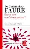 Christophe Fauré - Est-ce que tu m'aimes encore ? - Se reconstruire après l'infidélité.