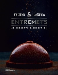 Christophe Felder et Camille Lesecq - Entremets.