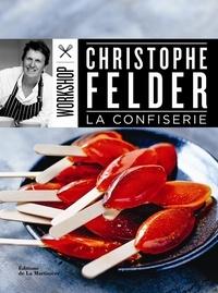 Christophe Felder - La confiserie.