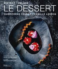 Christophe Felder et Camille Lesecq - Le dessert - Bistrot / Palace.
