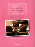 Christophe Felder - Leçons de pâtisserie - Tome 9, Les mignardises de Christophe.