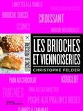 Christophe Felder - Les brioches et viennoiseries.