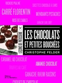 Christophe Felder - Les chocolats et petites bouchées.
