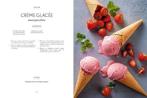 Les glaces qui rafraichissent et qu'on adore !. 80 recettes conviviales