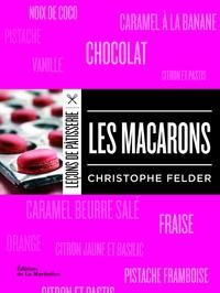 Les macarons - Christophe Felder |