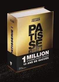 Christophe Felder - Pâtisserie ! - 233 recettes, 3500 photos - L'ultime référence.