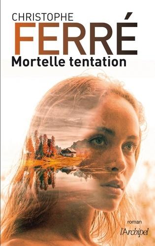 Christophe Ferré - Mortelle tentation.