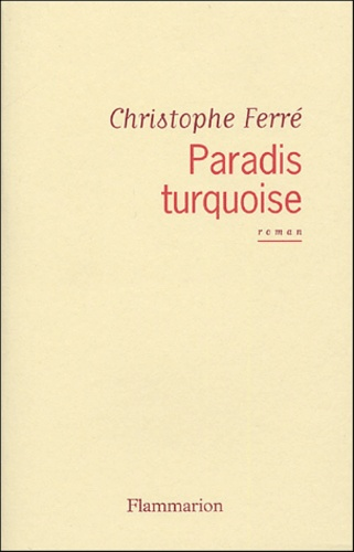 Christophe Ferré - Paradis turquoise.