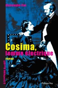 Christophe Fiat - Cosima, femme électrique.