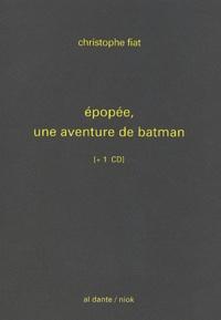 Christophe Fiat - Epopée, une aventure de batman. 1 CD audio