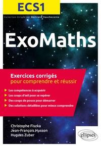 Christophe Fiszka et Jean-François Husson - Maths ECS1 - Exercices corrigés pour comprendre et réussir.