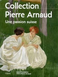 Christophe Flubacher - Collection Pierre Arnaud - Une passion suisse.