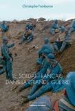 Christophe Fombaron - Le soldat français dans la Grande Guerre.
