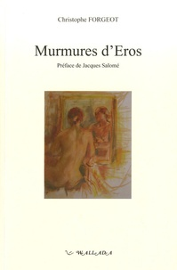 Christophe Forgeot - Murmures d'Eros.