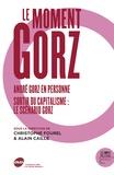 Christophe Fourel et Alain Caillé - Le moment Gorz - André Gorz en personne ; Sortir du capitalisme : le scénario Gorz. 1 DVD