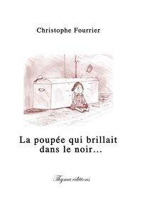 Christophe Fourrier - La poupée qui brillait dans le noir.