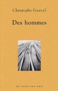 Christophe Fourvel - Des hommes.