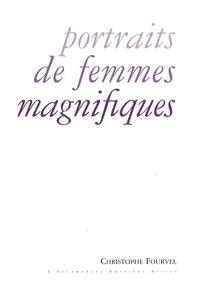 Christophe Fourvel - Portraits de femmes magnifiques.