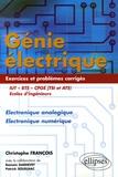 Christophe François - Génie électrique IUT-BTS-CPGE (TSI et ATS) Ecole d'ingénieurs - Electronique analogique Electronique numérique Exercices et problèmes corrigés.