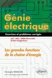 Christophe François - Génie électrique : Les grandes fonctions de la chaîne d'énergie IUT, BTS, CPGE (TSI et ATS), écoles d'ingénieurs - Exercices et problèmes corrigés.