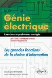 Christophe François - Génie électrique : Les grandes fonctions de la chaîne d'information IUT, BTS, CPGE (TSI et ATS), écoles d'ingénieurs - Exercices et problèmes corrigés.