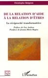 Christophe Gaignon - De la relation d'aide à la relation d'êtres - La réciprocité transformatrice.