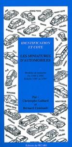 Christophe Gaillard et Bernard Caminade - Les miniatures d'automobiles - Identification et cote - Modèles de tourisme de 1946 à 1986 - Echelle 1/40° au 1/50°.