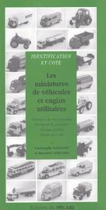 Christophe Gaillard - Les miniatures de véhicules et engins utilitaires - Transport de marchandises, Transport de passagers, Travaux publics, Engins agricoles.