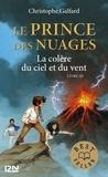 Christophe Galfard - Le prince des nuages Tome 3 : La colère du ciel et du vent.