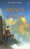 Christophe Galfard - Le prince des nuages.