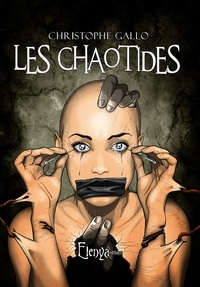 Christophe Gallo - Les chaotides.