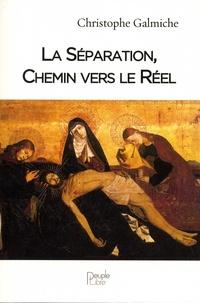 La séparation, chemin vers le réel - Christophe Galmiche pdf epub