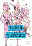 Christophe Garro - Tybalt & Mercutio.