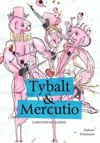 Christophe Garro - Tybalt & Mercutio.