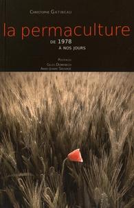 Christophe Gatineau - La permaculture de 1978 à nos jours.