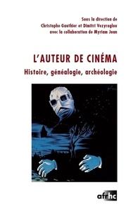 Christophe Gauthier et Dimitri Vezyroglou - L'auteur de cinéma - Histoire, généalogie, archéologie.