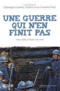 Christophe Gauthier et David Lescot - Une guerre qui n'en finit pas - 1914-2008, à l'écran et sur scène.