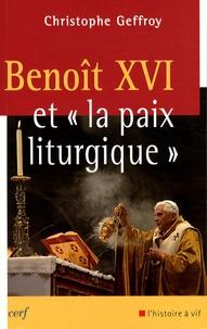 """Christophe Geffroy - Benoît XVI et """"la paix liturgique""""."""