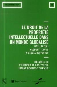 Christophe Geiger et Caroline Roda - Le droit de la propriété intellectuelle dans un monde globalisé - Mélanges en l'honneur du professeur Joanna Schmidt-Szalewski.