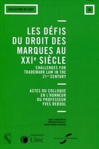 Christophe Geiger et Joanna Schmidt-Szalewski - Les défis du droit des marques aux XXIe siècle - Actes du colloque en l'honneur du professeur Yves Reboul.