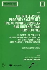 The Intellectual Property system in a time of change : European and International Perspectives - Le système de propriété intellectuelle dans un monde en mutation : perspectives européennes et internationnales.pdf