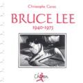 Christophe Genet - Bruce Lee, 1940-1973.