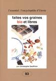 Christophe Geoffrion - Faites vos graines bio et libres.