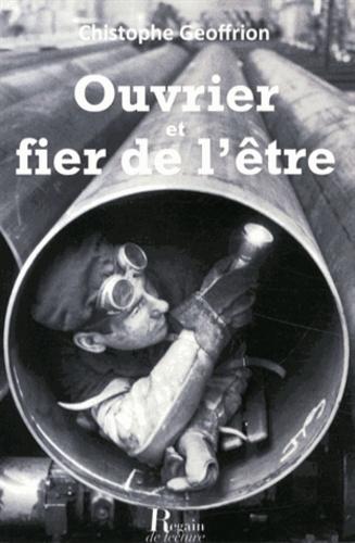 Christophe Geoffrion - Ouvrier et fier de l'être.