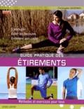 Christophe Geoffroy - Guide pratique des étirements - Méthodes et exercices pour tous.